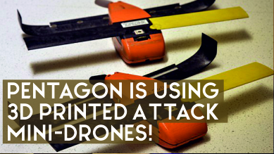Pentagon is Using 3D Printed Attack Mini-Drones!