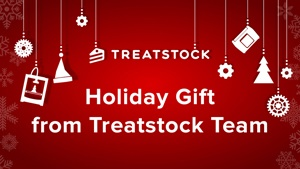 Holiday Gift from Treatstock Team!