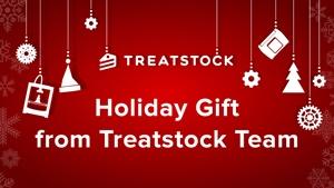 Holiday Gift from Treatstock Team!