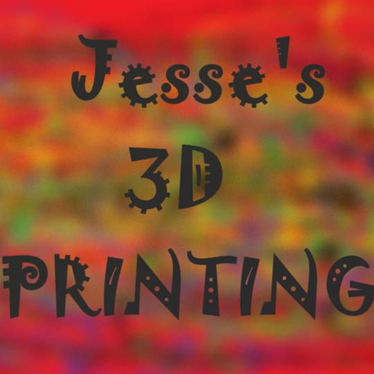 Jesse's 3D Printing