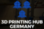 3D Printing Hub Germany